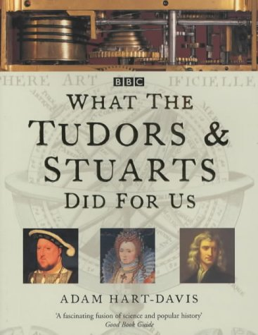 What the Tudors and Stuarts Did for Us (0752215566) by Adam Hart-Davis