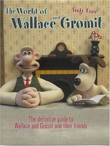 9780752215587: The World of Wallace and Gromit