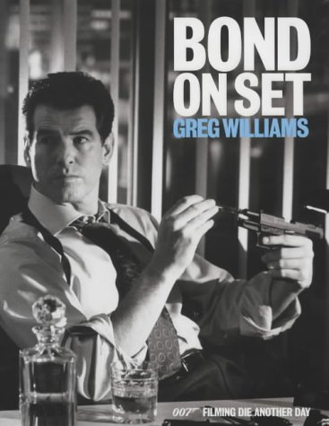 9780752215617: Bond on Set : 007 Filming Die Another Day