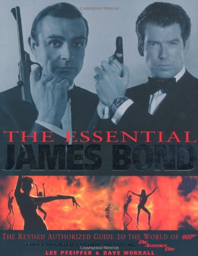 9780752215624: The Essential James Bond: The Revised Authorised Guide to the World of 007