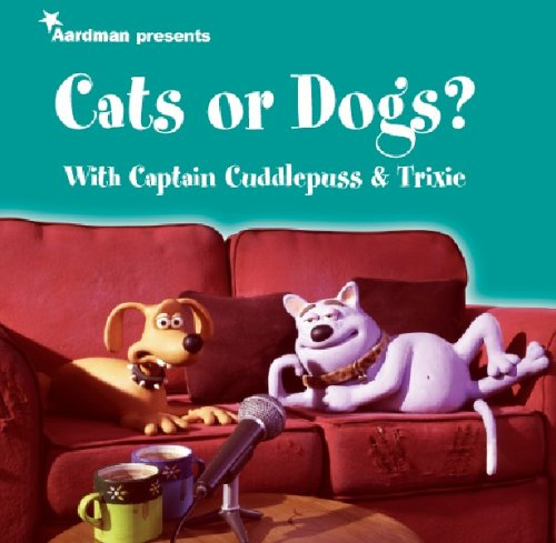 9780752215778: Creature Comforts presents Cats or Dogs? with Captain Cuddlepuss & Trixie
