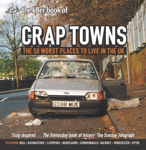 9780752215822: Crap Towns: The Fifty Worst Places to Live in the UK: The Top 50 Crap Towns of Britain