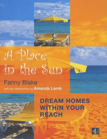 A Place in the Sun: Dream Homes within Your Reach: Blake, Fanny