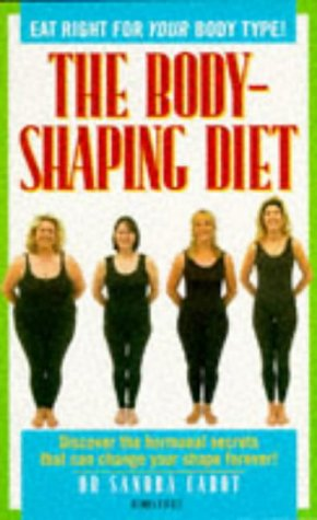9780752216584: The Body-shaping Diet: Eat Right for Your Body Type!