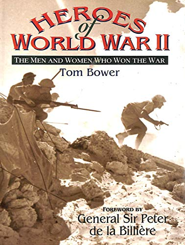 9780752216744: Heroes of World War II: The Men and Women Who Won the War