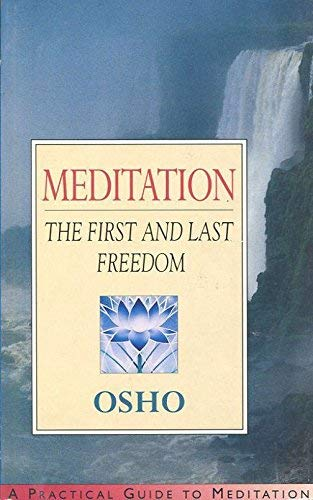 9780752216812: Meditation: The First and Last Freedom - A Practical Guide to Meditation