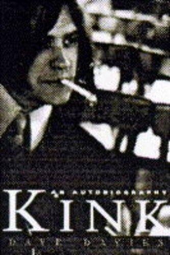 9780752216959: Kink: An Autobiography