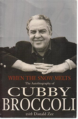 9780752217048: When the Snow Melts: The Autobiography of Cubby Broccoli