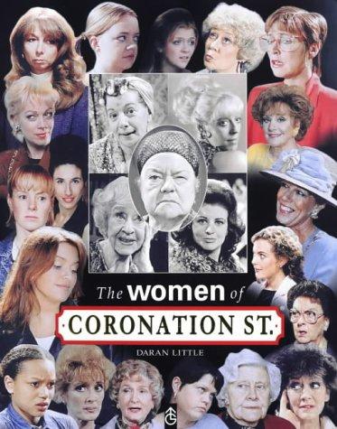 """The Women of """"Coronation Street"""" (9780752217420) by Little, Daran"""