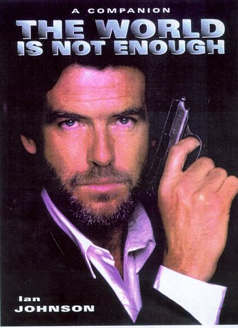 9780752217994: The World Is Not Enough: a Companion