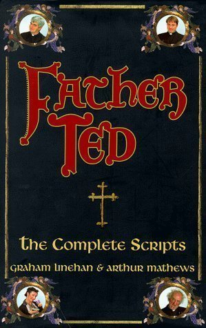 9780752218021: Father Ted: The Complete Scripts