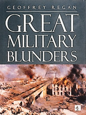 9780752218441: Great Military Blunders