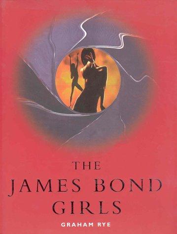 James Bond Girls: Rye, Graham