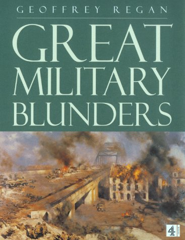 9780752218984: Great Military Blunder