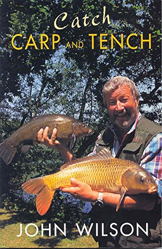 9780752219264: Catch Carp and Tench With John Wilson