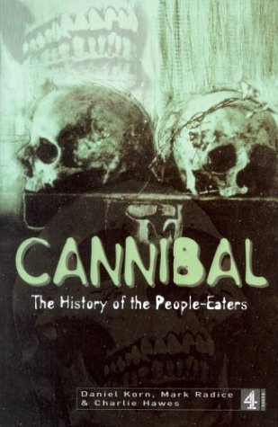 9780752219424: Cannibal: The History of the People Eaters