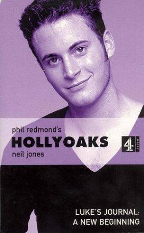Hollyoaks:Lukes Journal: A New Beginning (Phil Redmonds: Jones, Neil