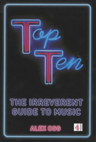 Top Ten - The Irreverent Guide To Music: Ogg, Alex