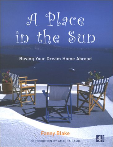 9780752220017: A Place in the Sun: Buying Your Dream Home Abroad