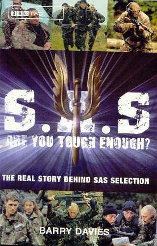 S.A.S ARE YOU TOUGH ENOUGH?: THE REAL STORY BEHIND S.A.S. SELECTION