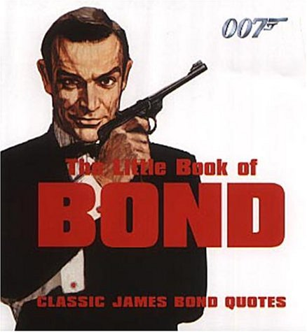 THE LITTLE BOOK OF BOND: Marriott, Emma, NEWMAN, Dan and WILSON, David ( Selected By)