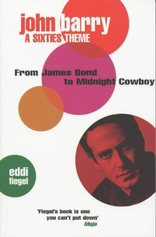 9780752220338: John Barry: A Sixties Theme: from James Bond to Midnight Cowboy