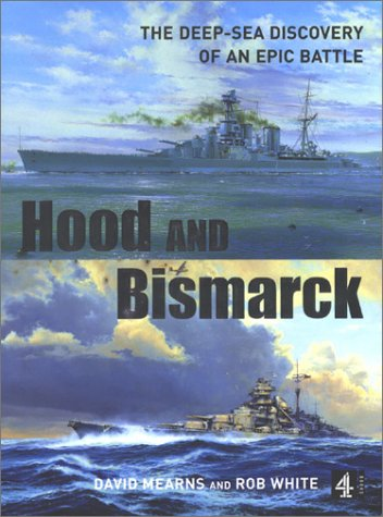 9780752220352: Hood and Bismarck: The Deep-Sea Discovery of an Epic Battle