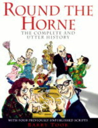 Round the Horne The Complete and Utter History: Barry Took; Marty Feldman