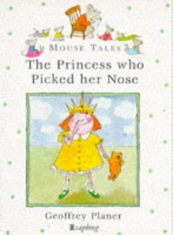 9780752223001: Princess Who Picked Her Nose (Mouse Tales)