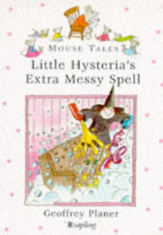 9780752223100: Little Hysteria's Extra Messy Spell (Mouse Tales)