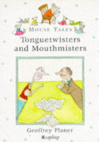 9780752223254: Tonguetwisters and Mouthmisters (Mouse Tales)