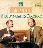 "9780752224169: ""Frasier"": Cafe Nervosa - The Connoisseur's Cookbook"