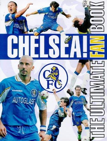 9780752224688: Chelsea!: The Ultimate Fan Book