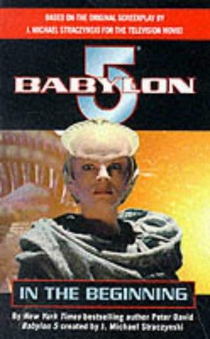 9780752224848: '''BABYLON 5'': IN THE BEGINNING'