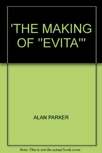 9780752224978: 'THE MAKING OF ''EVITA'''