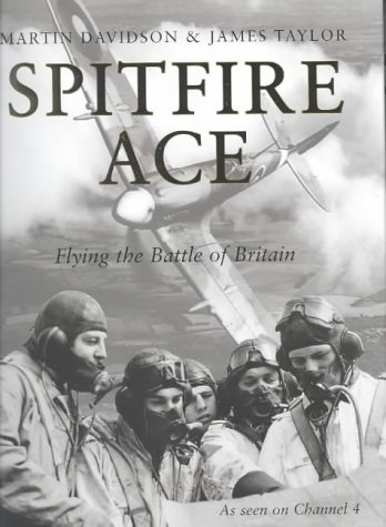 9780752225111: Spitfire Ace: Flying the Battle of Britain