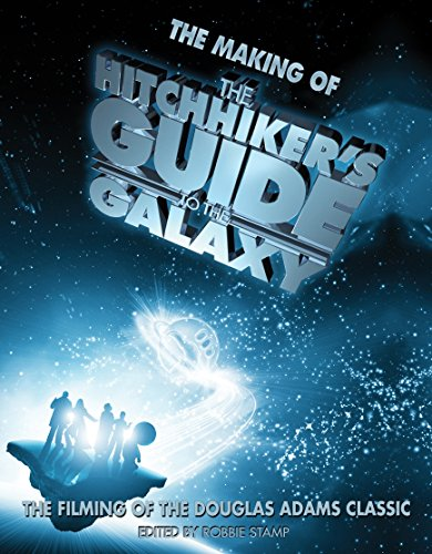 9780752225852: The Making of The Hitchhiker's Guide to the Galaxy: The Filming of the Douglas Adams Classic