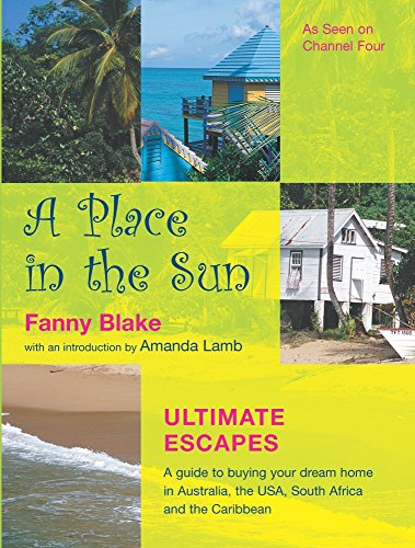 9780752225883: A Place in the Sun: Ultimate Escapes