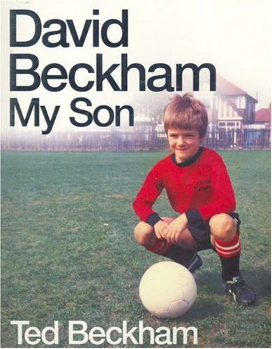 9780752225975: David Beckham My Son
