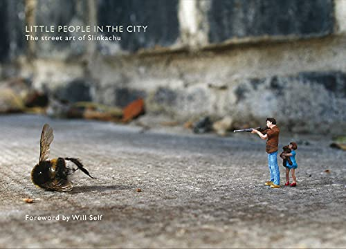 9780752226644: Little People in the City: The Street Art of Slinkachu