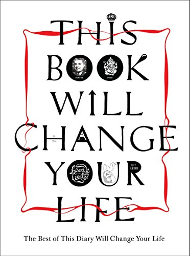 9780752226699: This Book Will Change Your Life 2010: The Very Best of 'This Diary Will Change Your Life'