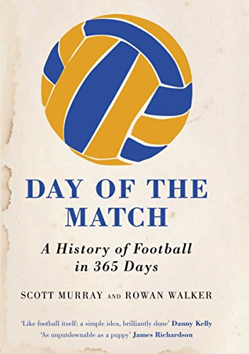 9780752226781: Day of the Match: A History of Football in 365 Days