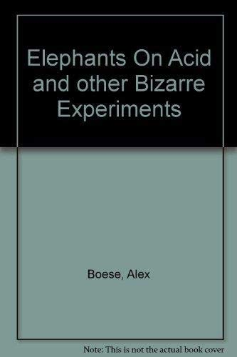 9780752226811: Elephants On Acid and other Bizarre Experiments