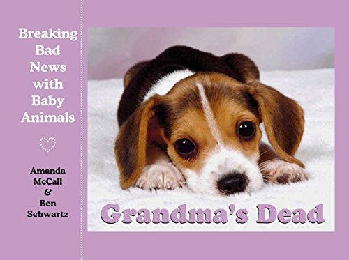 9780752226835: Grandma's Dead: Breaking Bad News with Baby Animals