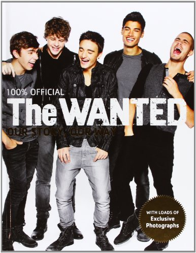 9780752227535: The Wanted: Our Story, Our Way: 100% Official