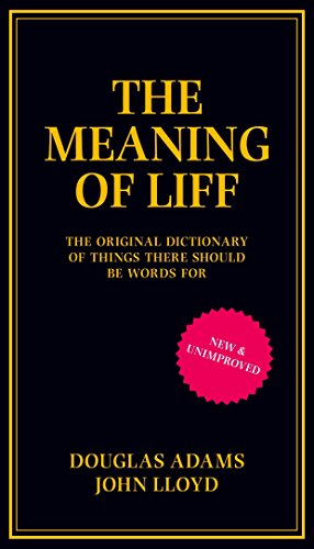 9780752227597: The Meaning of Liff: The Original Dictionary of Things There Should be Words for