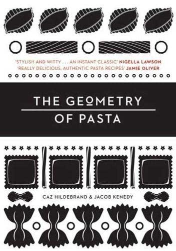 9780752227887: The Geometry of Pasta. Caz Hildebrand & Jacob Kenedy