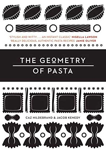 9780752227887: The Geometry of Pasta. Caz Hildebrand & Jacob Kenedy
