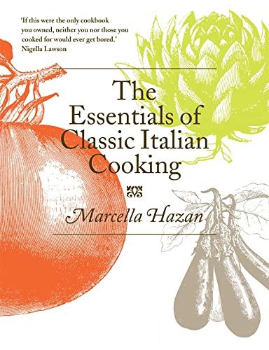 The Essentials of Classic Italian Cooking: Marcella Hazan
