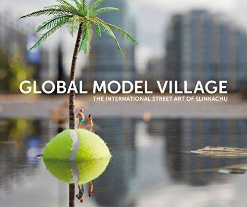 9780752227917: The Global Model Village: The International Street Art of Slinkachu